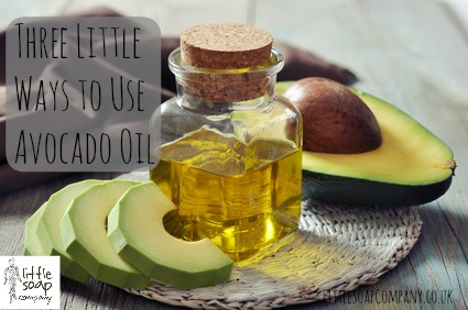 Three Little Ways to Use Avocado Oil_LittleSoapCompany.co.uk